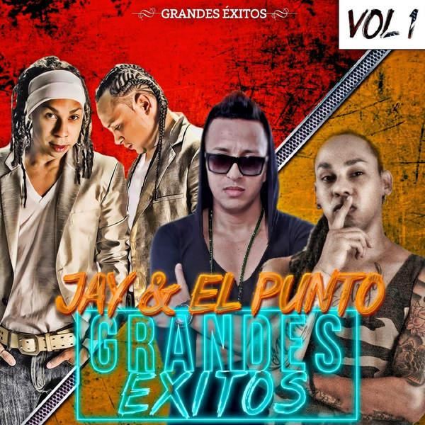 Jay & El Punto - Grandes Éxitos Vol. 1 (2015) [MP3 @256 Kbps]