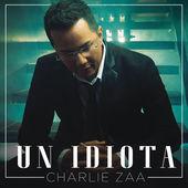 Charlie Zaa – Un Idiota – Single [iTunes Plus AAC M4A] (2015)
