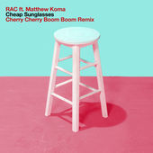 RAC – Cheap Sunglasses (Cherry Cherry Boom Boom Remix) [feat. Matthew Koma] – Single [iTunes Plus AAC M4A] (2014)