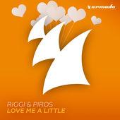 Riggi & Piros – Love Me a Little – Single [iTunes Plus AAC M4A] (2015)