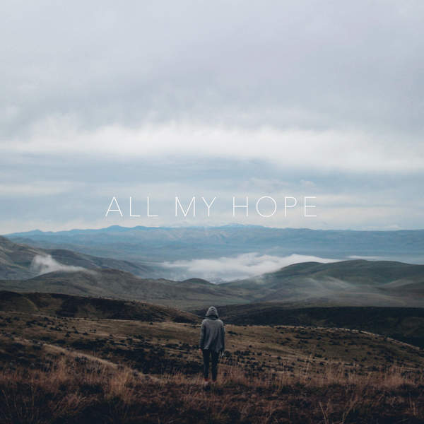 All My Hope  by Hope Fellowship