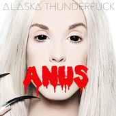Alaska Thunderfuck – Anus (2015) [iTunes Plus AAC M4A]