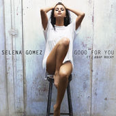 Selena Gomez – Good For You (feat. A$AP Rocky) – Single [iTunes Plus AAC M4A] (2015)