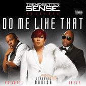 Trendsetter Sense – Do Me Like That (feat. Monica, Yo Gotti & Jeezy) – Single [iTunes Plus AAC M4A] (2015)