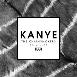 View album The Chainsmokers - Kanye (feat. sirenxx) - Single