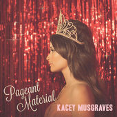 Kacey Musgraves – Pageant Material (2015) [iTunes Plus AAC M4A]