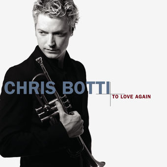 To Love Again – Chris Botti