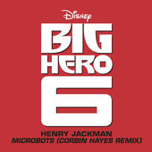 "Henry Jackman – Microbots (From ""Big Hero 6"") [Corbin Hayes Remix] – Single [iTunes Plus AAC M4A] (2014)"