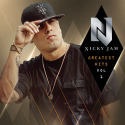 View album Nicky Jam - Greatest Hits, Vol. 1