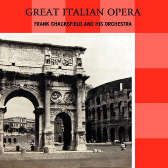 Great Italian Opera – Frank Chacksfield and His Orchestra & Frank Chacksfield