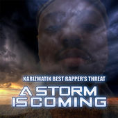 Best Rapper's Threat: A Storm Is Coming, Karizmatik