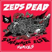 Zeds Dead – Somewhere Else (Remixes) [iTunes Plus AAC M4A] (2015)