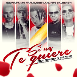 View album Si No Te Quiere (Colombia Remix) [feat. Pipe Calderon, Ozuna & Oco Yajé] - Single