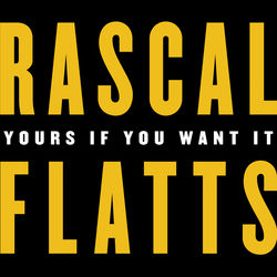 View album Rascal Flatts - Yours If You Want It - Single