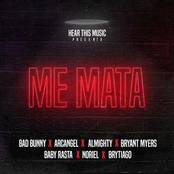 View album Bad Bunny, Mambo Kingz & DJ Luian - Me Mata (feat. Arcángel, Almighty, Bryant Myers, Noriel, Baby Rasta & Brytiago) - Single