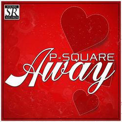 View album P-Square - Away - Single
