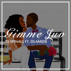 View album DJ Spinall - Gimme Luv (feat. Olamide) - Single