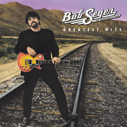 View album Bob Seger & The Silver Bullet Band - Greatest Hits