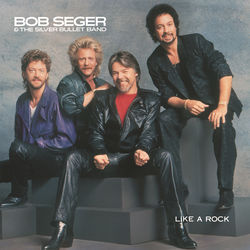 View album Bob Seger & The Silver Bullet Band - Like a Rock