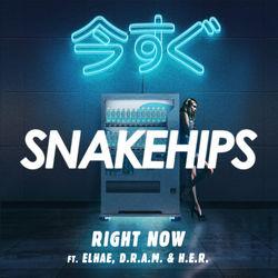 View album Snakehips - Right Now (feat. ELHAE, D.R.A.M. & H.E.R.) - Single