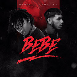 View album Ozuna - Bebe (feat. Anuel AA) - Single