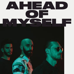 View album X Ambassadors - Ahead of Myself - Single