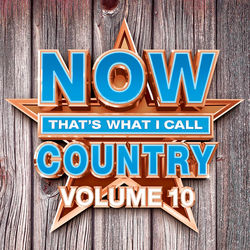 View album NOW That's What I Call Country, Vol. 10