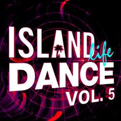 View album Island Life Dance, Vol. 5