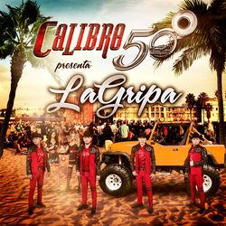 View album Calibre 50 - La Gripa - Single
