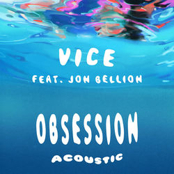 View album Vice - Obsession (feat. Jon Bellion) [Acoustic] - Single