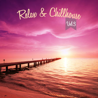 Relax & Chillhouse, Vol. 3 – Various Artists