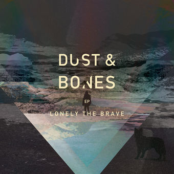 Lonely the Brave – Dust & Bones – EP [iTunes Plus AAC M4A]