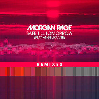 Morgan Page – Safe Till Tomorrow (feat. Angelika Vee) [Remixes] – EP [iTunes Plus AAC M4A]