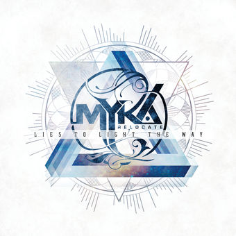 Myka Relocate – Lies to Light the Way [iTunes Plus AAC M4A]