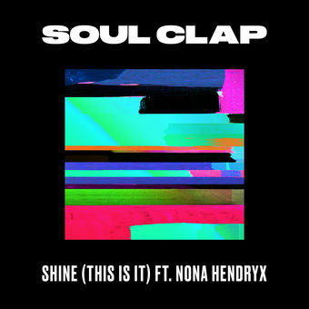 Shine (This Is It) [feat. Nona Hendryx] – Single – Soul Clap