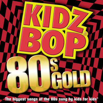Kidz Bop 80s Gold – KIDZ BOP Kids