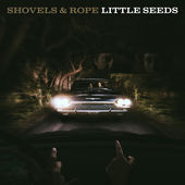 Shovels & Rope – Little Seeds (Deluxe Version) [iTunes Plus AAC M4A] (2016)