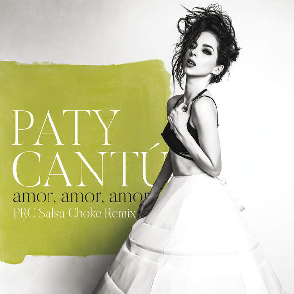 Paty Cantú - Amor, Amor, Amor (PRC Salsa Choke Remix) - Single [iTunes Plus AAC M4A] (2016)