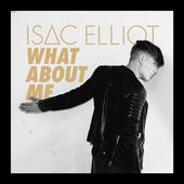 What About Me - Single, Isac Elliot
