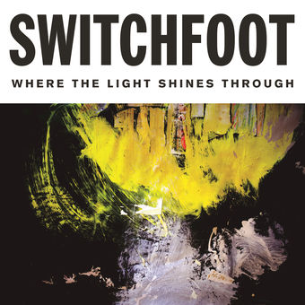 Where the Light Shines Through (Deluxe Edition) – Switchfoot