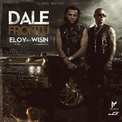 View album Eloy - Dale Frontu (feat. Wisin) - Single