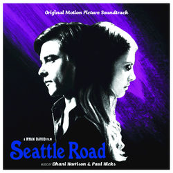 View album Dhani Harrison & Paul Hicks - Seattle Road (Original Motion Picture Soundtrack)