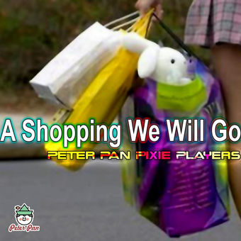 A Shopping We Will Go – EP – Peter Pan Pixie Players