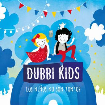 Dubbi Kids – Los Niños No Son Tontos [iTunes Plus AAC M4A]