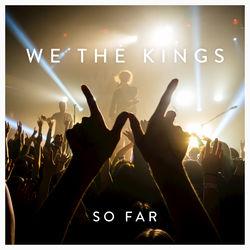 View album We the Kings - So Far