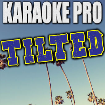 Tilted (Originally Performed by Christine and the Queens) [Instrumental Version] – Single – Karaoke Pro