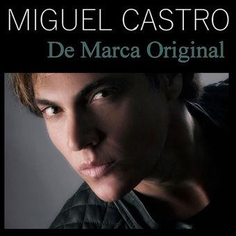 Miguel Castro – De Marca Original [iTunes Plus AAC M4A]
