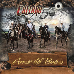 View album Calibre 50 - Amor del Bueno - Single