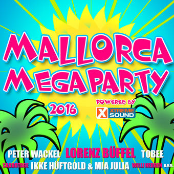 Mallorca Megaparty 2016 powered by Xtreme Sound – Various Artists