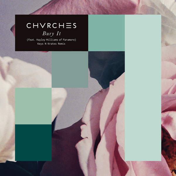 CHVRCHES - Bury It (feat. Hayley Williams) [Keys N Krates Remix] - Single [iTunes Plus AAC M4A] (2016)